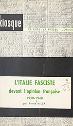 Download this eBook L'Italie fasciste devant l'opinion française, 1920-1940