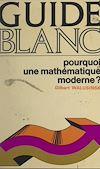 Télécharger le livre :  Pourquoi une mathématique moderne ?