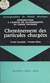 Télécharger le livre :  Introduction à l'emploi de rayonnements en chimie physique (1). Cheminement des particules chargées