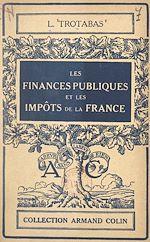 Téléchargez le livre :  Les finances publiques et les impôts de la France