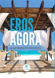 Téléchargez le livre :  Eros Agora