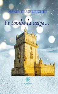 Téléchargez le livre :  Et tombe la neige…