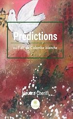 Téléchargez le livre :  Prédictions ou Edit de Colombe blanche