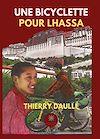Télécharger le livre :  Une bicyclette pour Lhassa