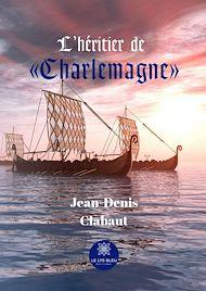 Téléchargez le livre :  L'héritier de « Charlemagne »