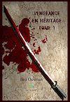 Télécharger le livre :  Vengeance en héritage - Tome 1