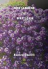Télécharger le livre :  Mes jardins des délices