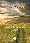 Télécharger le livre :  À la poursuite du passé