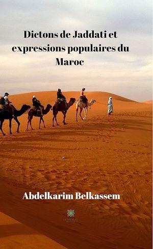 Téléchargez le livre :  Dictons de Jaddati et expressions populaires du Maroc