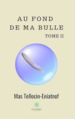 Download this eBook Au fond de ma bulle - Tome II