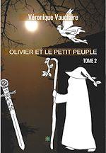 Téléchargez le livre :  Olivier et le petit peuple - Tome 2