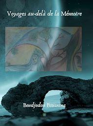 Téléchargez le livre :  Voyages au-delà de la Mémoire