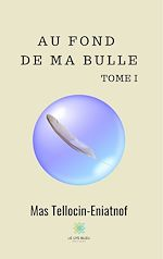 Download this eBook Au fond de ma bulle - Tome I