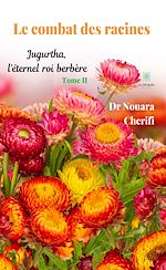Download this eBook Le combat des racines - Tome II