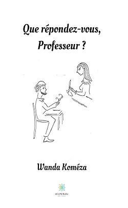 Download the eBook: Que répondez-vous, Professeur ?