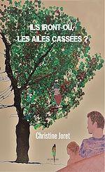Download this eBook Ils iront où, les ailes cassées ?