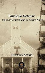 Téléchargez le livre :  Foucks la Défense