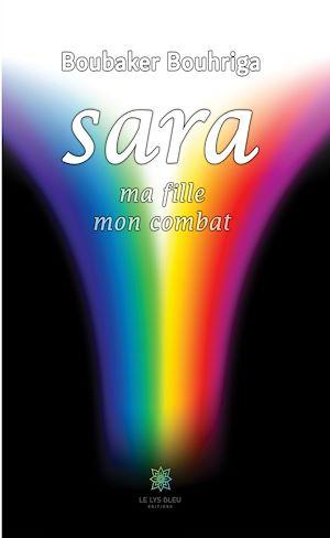 Téléchargez le livre :  Sara, ma fille, mon combat