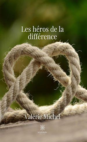 Téléchargez le livre :  Les héros de la différence