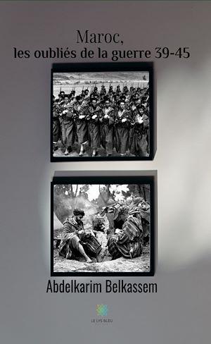 Téléchargez le livre :  Maroc, les oubliés de la guerre 39-45