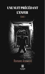 Download this eBook Une nuit précédant l'enfer - Tome I