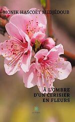 Téléchargez le livre :  À l'ombre d'un cerisier en fleurs