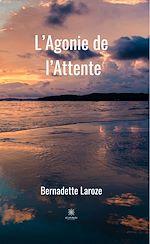 Téléchargez le livre :  L'Agonie de l'Attente