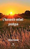 Télécharger le livre :  L'humanité enfant prodigue