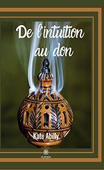 Download this eBook De l'intuition au don