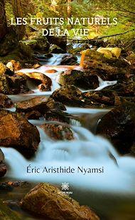 Téléchargez le livre :  Les fruits naturels de la vie