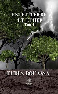 Téléchargez le livre :  Entre terre et éther - Tome I