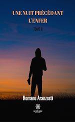 Download this eBook Une nuit précédant l'enfer - Tome II