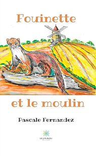 Téléchargez le livre :  Fouinette et le moulin