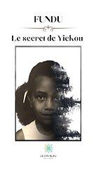 Téléchargez le livre :  Fundu, le secret de Yickou
