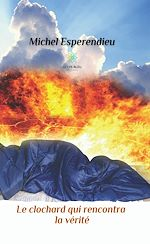 Download this eBook Le clochard qui rencontra la vérité