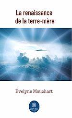Téléchargez le livre :  La renaissance de la terre-mère