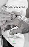 Télécharger le livre :  Hôpital, mon amour