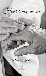 Téléchargez le livre :  Hôpital, mon amour