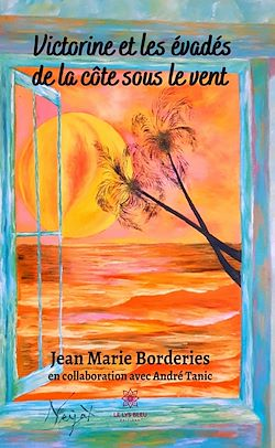 Download the eBook: Victorine et les évadés de la côte sous le vent