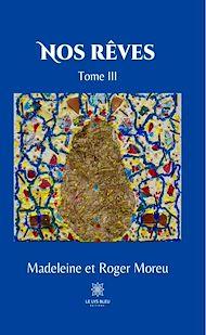 Téléchargez le livre :  Nos rêves - Tome III