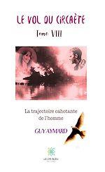 Download this eBook La trajectoire cahotante de l'homme - Tome VIII