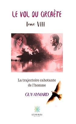 Download the eBook: La trajectoire cahotante de l'homme - Tome VIII