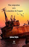 Télécharger le livre :  Une migration vers le cimetière de l'espoir