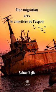Téléchargez le livre :  Une migration vers le cimetière de l'espoir