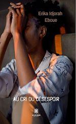 Download this eBook Au cri du désespoir