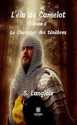 Download this eBook L'élu de Camelot - Saison 2