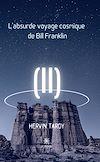 Télécharger le livre :  L'absurde voyage cosmique de Bill Franklin