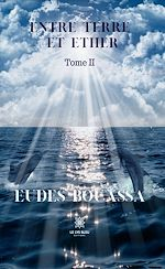 Download this eBook Entre terre et éther - Tome II