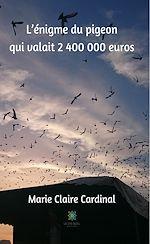 Download this eBook L'énigme du pigeon qui valait 2?400?000 euros