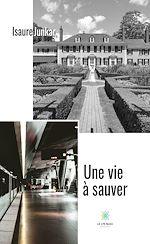 Download this eBook Une vie à sauver